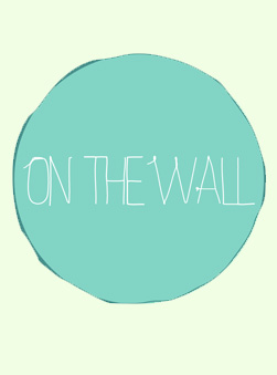 LAST CALL: On the Wall Submissions