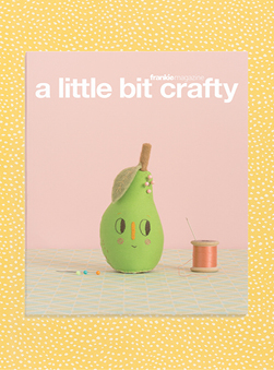 Featured Publication: A Little Bit Crafty by Frankie Magazine