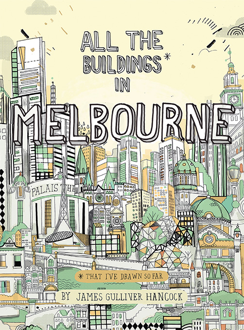 Featured Publication: All The Buildings In Melbourne by James Gulliver Hancock