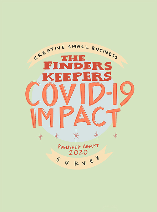 Creative Small Business CoVID-19 Impact Survey – gathered by The Finders Keepers